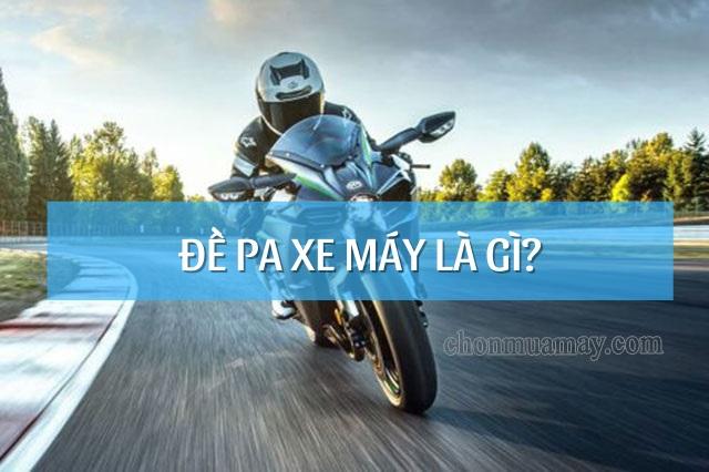 de-pa-xe-may-la-gi
