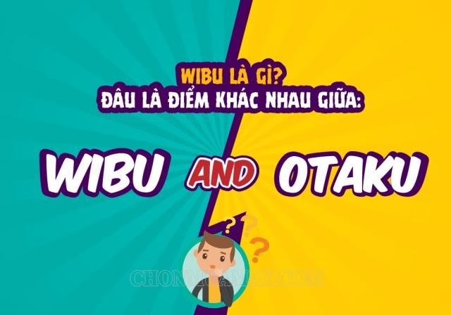 phan-biet-Otaku-va-Wibu