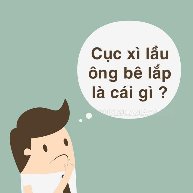 cuc-xi-lau-ong-be-lap-la-gi