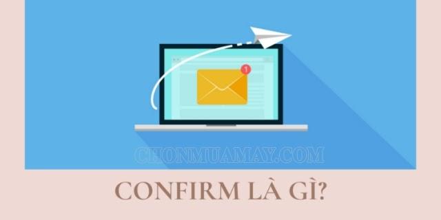 confirm-email-nghia-la-gi