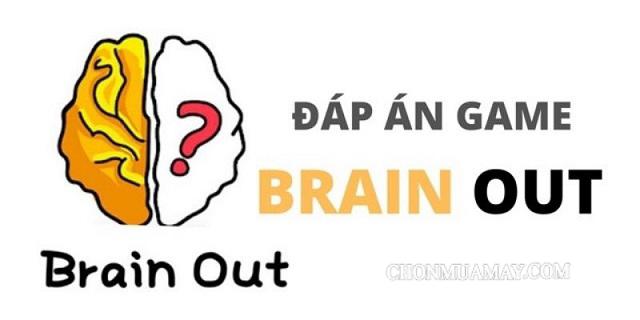 Đáp án của trò chơi Brain Out đầy đủ nhất