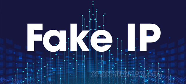 Fake IP là gì